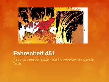 Fahrenheit 451: A Look at Dystopia and a Comparison to
