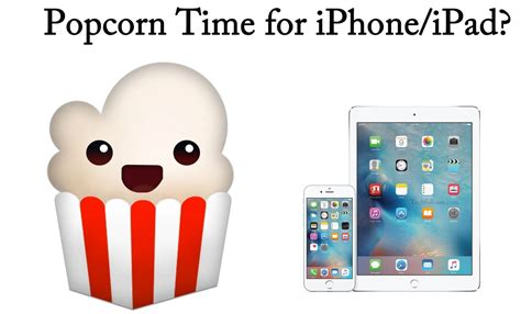 How to Download and Install Popcorn Time for iPhone/iPad