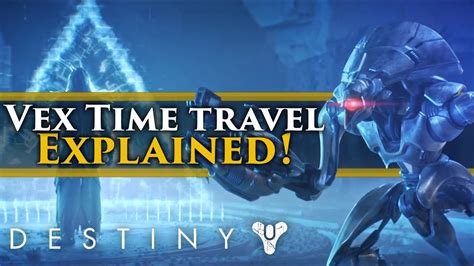 Destiny 2 Lore - Vex Time Travel Explained! (As much as